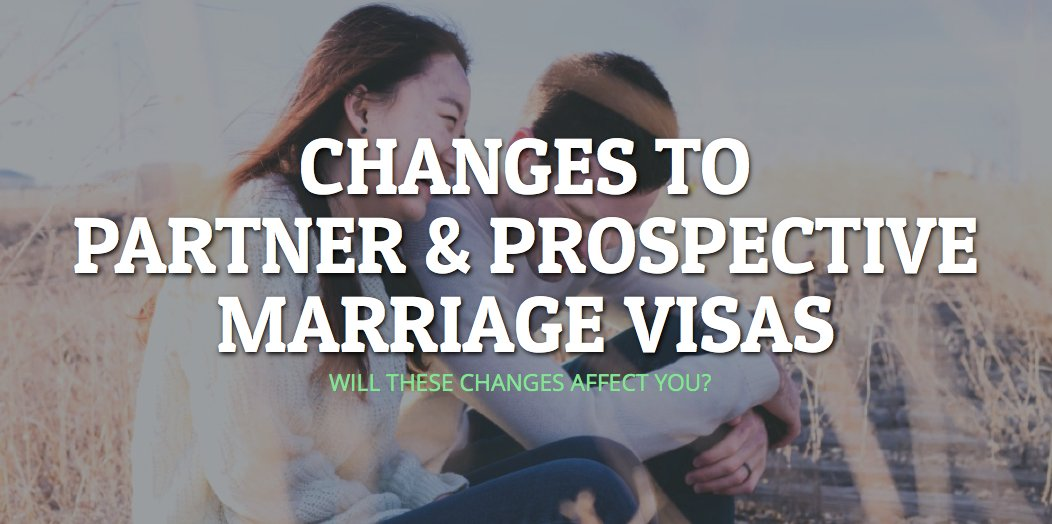 Changes to Partner and Prospective Marriage Visas
