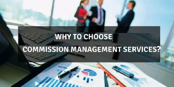 Why Outsourcing Commission Management Services is Good Choice for Your Insurance Firm