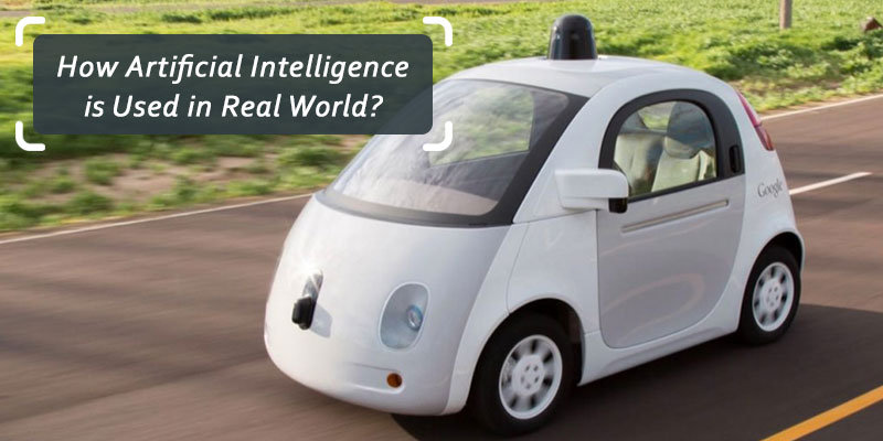 How Artificial Intelligence is Used in Real World?