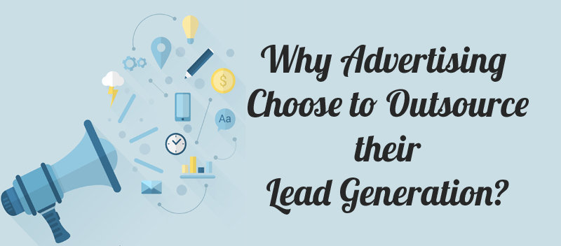 Why Ad Agencies Choose to Outsource their Lead Generation
