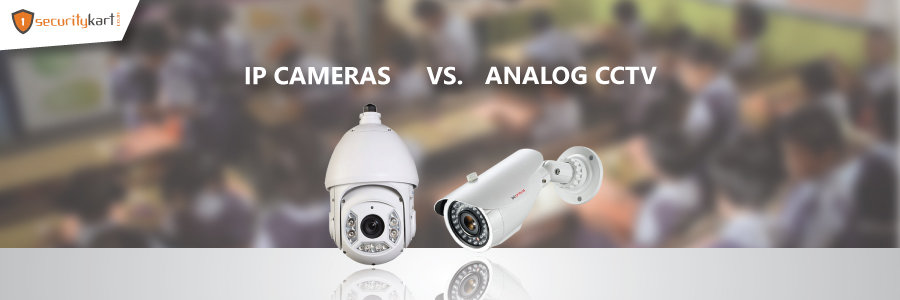 Which is the better option: Analogue Cameras or IP Cameras?