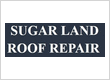 Sugar Land Roof Repair