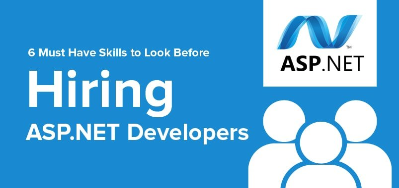6 Must Have Skills to Look Before Hiring ASP.NET Developers