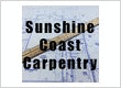 Carpentry Sunshine Coast