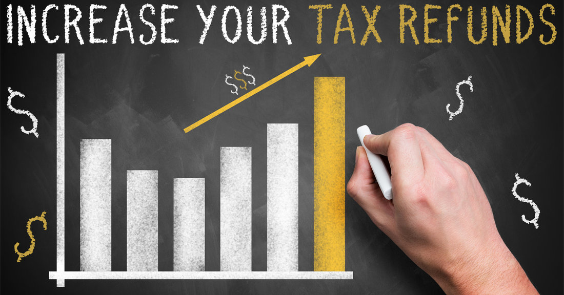 Increase Your Tax Refund & Tax Return In 6 Easy Ways