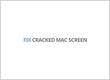 Fix Cracked Mac Screen