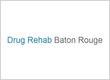 Drug Rehab Baton Rouge LA