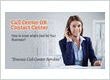 Call Center OR Contact Center! How to know what's best for Your Business?