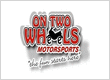 On Two Wheels Motorsports