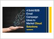 4 Solid B2B Email Campaign Ideas to Market Cloud Solutions