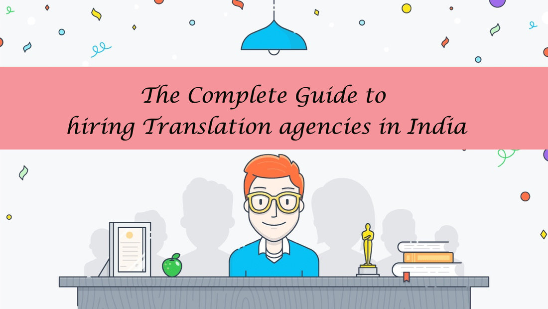 The Complete Guide to Hiring Translation Agencies in India