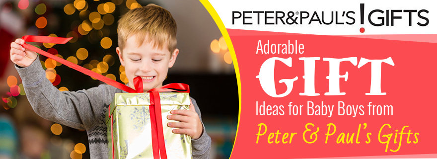5 Adorable Gift Ideas for Baby Boys from Peter & Paul's Gifts
