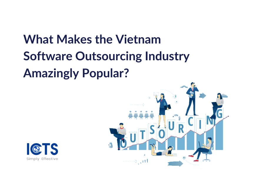 What Makes the Vietnam Software Outsourcing Industry Amazingly Popular?