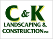 C & K Landscaping & Construction Inc.