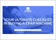 YOUR ULTIMATE CHECKLIST IN BUYING A CPAP MACHINE