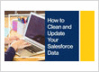 How to Clean and Update Your Salesforce Data