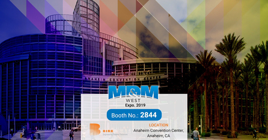 Birk Mfg. Will Be Exhibiting at Booth# 2844 - MD&M West 2019