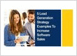5 Lead Generation Strategy Examples To Increase Software Sales