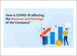 How is COVID-19 Affecting the Revenue and Earnings of the Company?