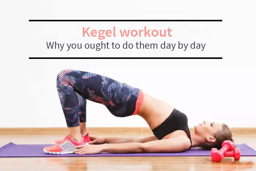 Kegel Workout: why you ought to do them day by day
