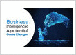 Business Intelligence: A potential Game Changer