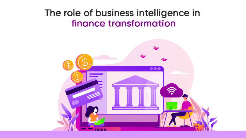 The Role of Business Intelligence in Finance Transformation