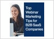 Top Webinar Marketing Tips for B2B SaaS Companies