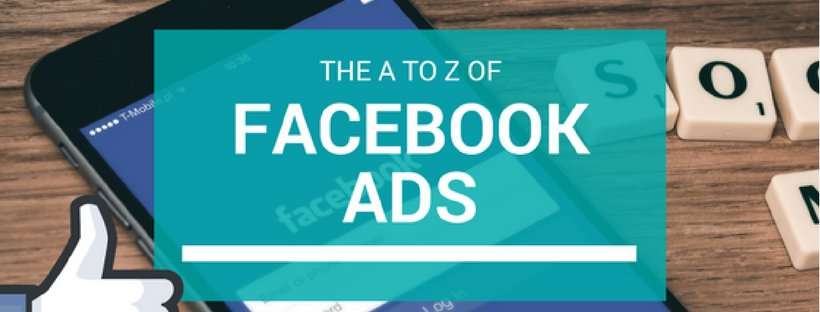 A to Z of Facebook Ad's