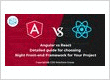 Angular v/s React – A detailed guide for choosing the right front end framework for your project!