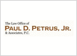 The Law Office of PAUL D. PETRUS, JR. & Associates, P.C.