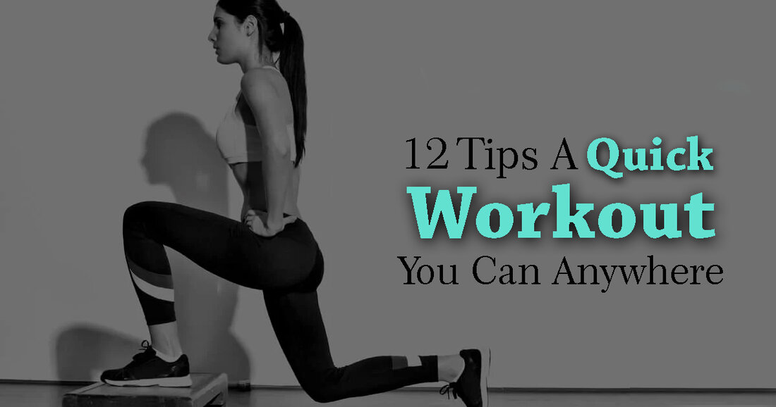 12 Tips A Quick Workout You Can Anywhere