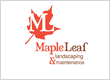 Maple Leaf Landscaping & Maintenance, Inc.