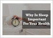 Why Is Sleep Important For Your Health