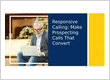 Responsive Calling: Ways to Make Prospecting Calls that Convert