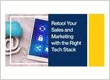 Retool Your Sales and Marketing with the Right Tech Stack