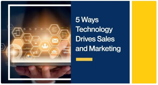 5 Ways Technology Drives Sales and Marketing