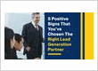 5 Positive Signs That You've Chosen The Right Lead Generation Partner