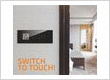 Pert offers a fine collection of Smart touch switches. A Smart touch switch is an electronic device that enables us to control devices like AC, lights