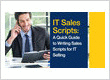 IT Sales Scripts: A Quick Guide to Writing Sales Scripts for IT Selling