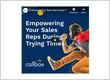 Empowering Your Sales Reps During Trying Times