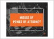 Misuse of Power of Attorney