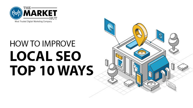 How to Improve Local SEO: Top 10 Ways