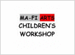 Ma-Fi Arts Workshop